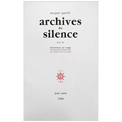ARCHIVES DU SILENCE - (SUIVI DE) RECURRENCES DU SONGE