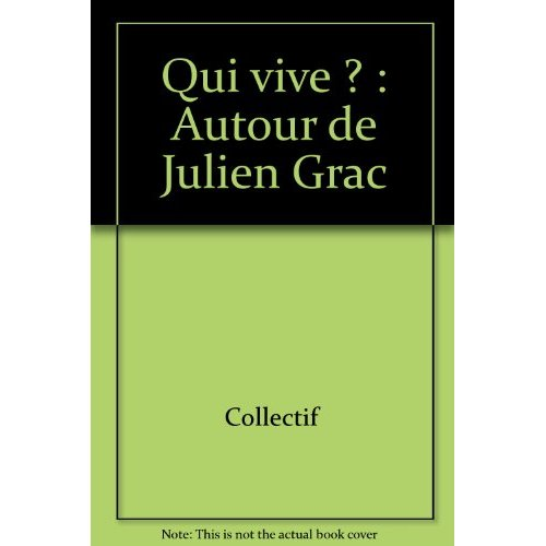 QUI VIVE ? AUTOUR DE JULIEN GRACQ