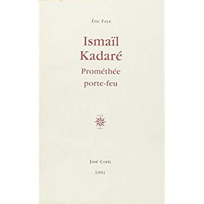 ISMAIL KADARE PROMETHEE PORTE-FEU