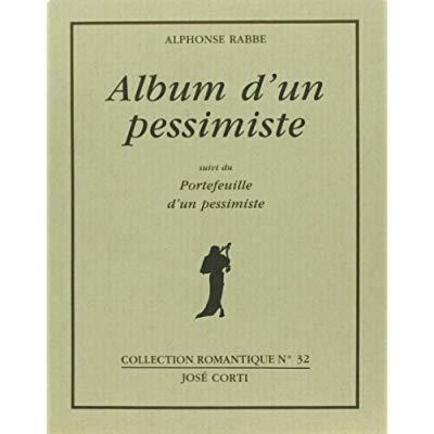 ALBUM D'UN PESSIMISTE - SUIVI DU PORTEFEUILLE D'UN PESSIMISTE