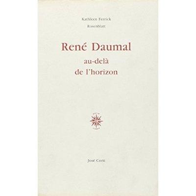 RENE DAUMAL, AU-DELA DE L'HORIZON