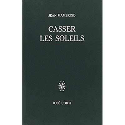 CASSER LES SOLEILS