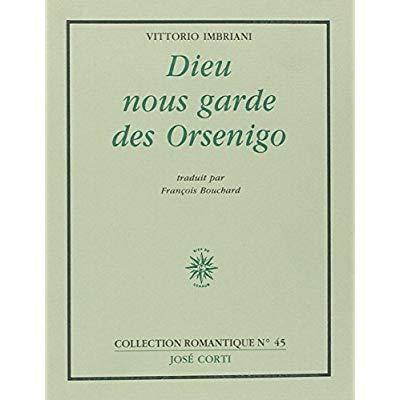 DIEU NOUS GARDE DES ORSENIGO