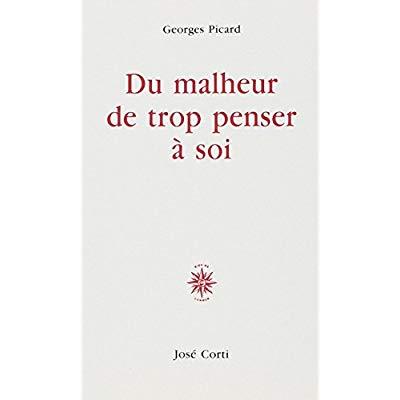DU MALHEUR DE TROP PENSER A SOI