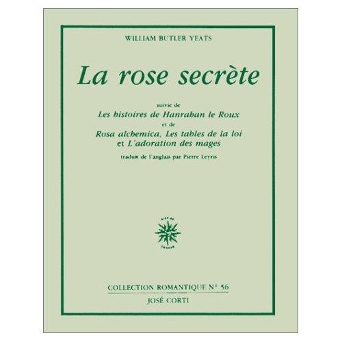 LA ROSE SECRETE - SUIVIE DE LES HISTOIRES DE HANRAHAN LE ROUX