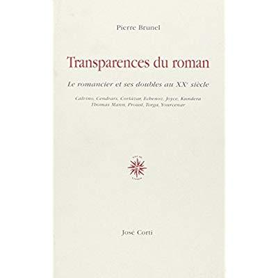 TRANSPARENCES DU ROMAN LE ROMANCIER ET SES DOUBLES AU XXE SIECLE - CALVINO, CENDRARS, CORTAZAR, ECHE