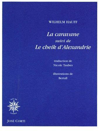 LA CARAVANE - SUIVI DE LE CHEIK D'ALEXANDRIE