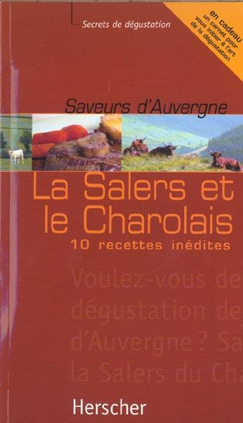 LE SALERS ET LE CHAROLAIS - 10 RECETTES INEDITES