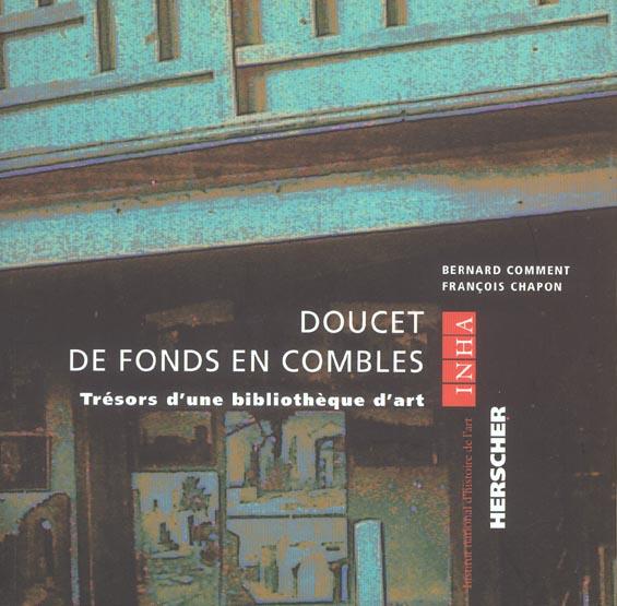DOUCET DE FONDS EN COMBLES - TRESORS D'UNE BIBLIOTHEQUE D'ART