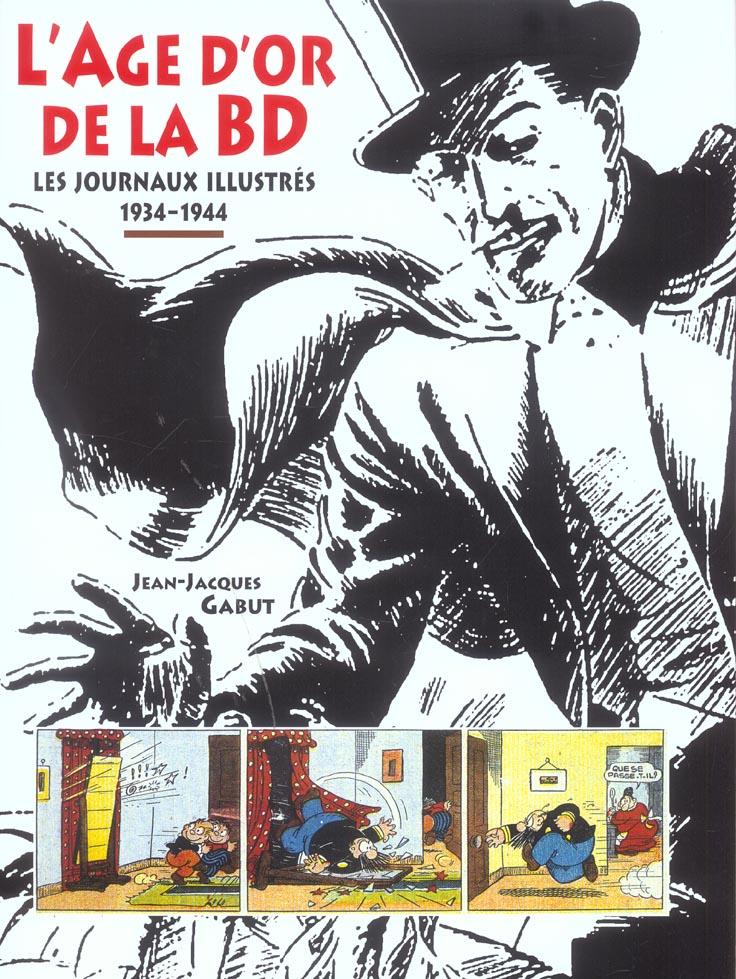 L'AGE D'OR DE LA BD - LES JOURNAUX ILLUSTRES 1934-1944