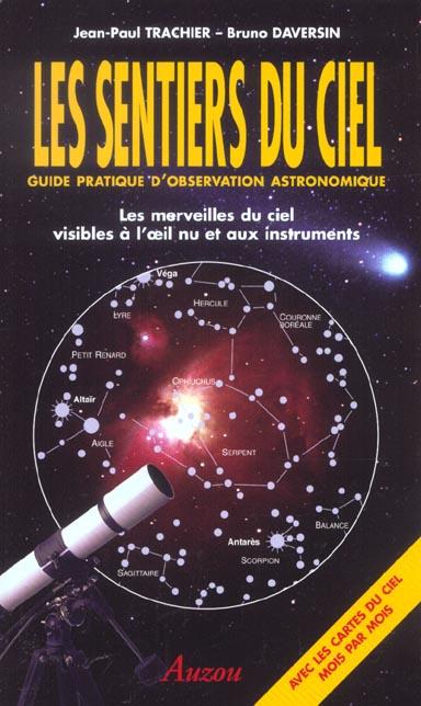 LES SENTIERS DU CIEL GUIDE PRATIQUE D OBSERVATION ASTRONOMIQUE