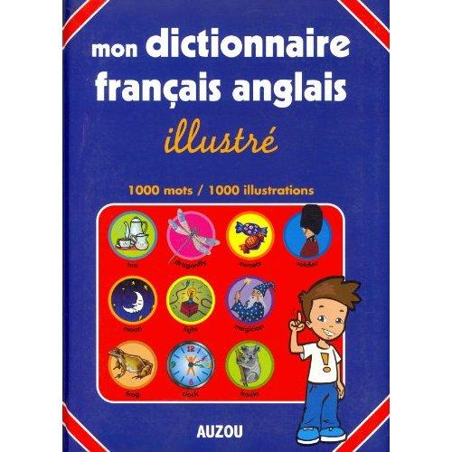 MON DICTIONNAIRE FRANCAIS ANGLAIS ILLUSTRE