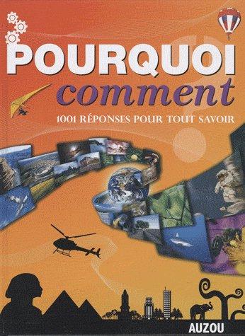 POURQUOI COMMENT 1001 REPONSES
