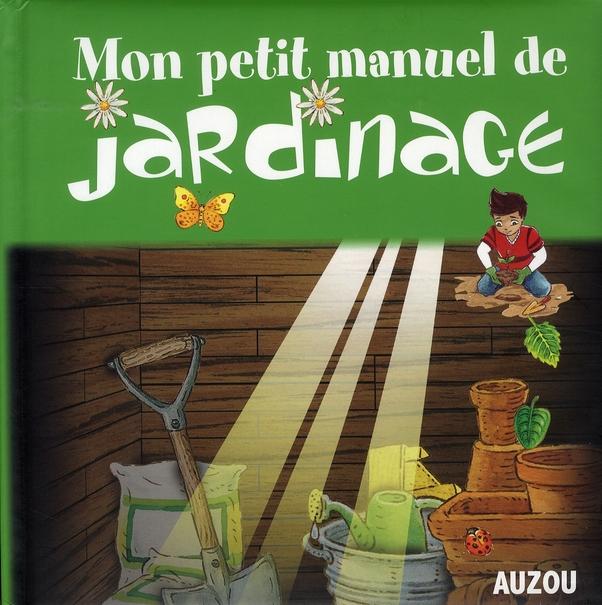 PETIT MANUEL DE JARDIN NOUVELLE EDITION
