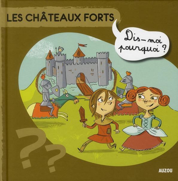 LES CHATEAUX FORTS DIS MOI POURQUOI
