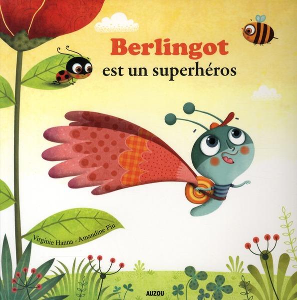 BERLINGOT EST UN SUPER HEROS (COLL. MES PTITSALBUMS)