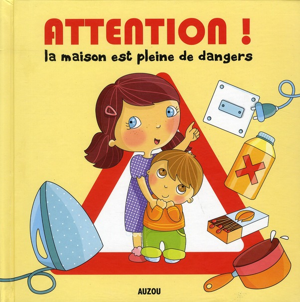 ATTENTION LA MAISON EST PLEINE DE DANGERS