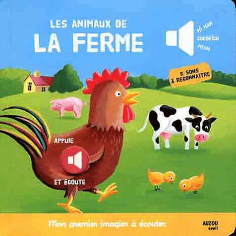 LES ANIMAUX DE LA FERME (COLL. MON PREMIER IMAGIER A ECOUTER)