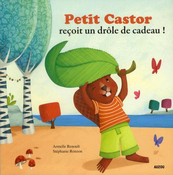 PETIT CASTOR RECOIT UN DROLE DE CADEAU (COLL.MES PTITS ALBUMS)