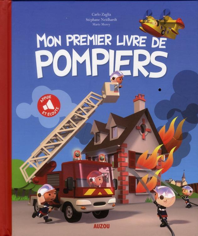 MON PREMIER LIVRE DE POMPIERS - APPUIE ET ECOUTE