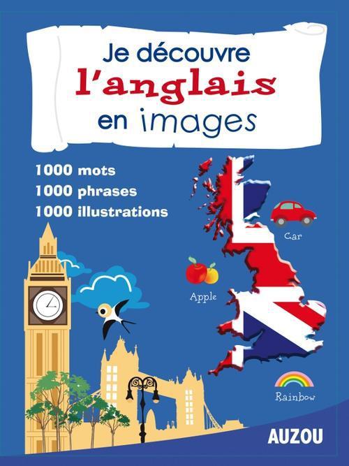 JE DECOUVRE L'ANGLAIS EN IMAGES  (NOUVELLE EDITION)