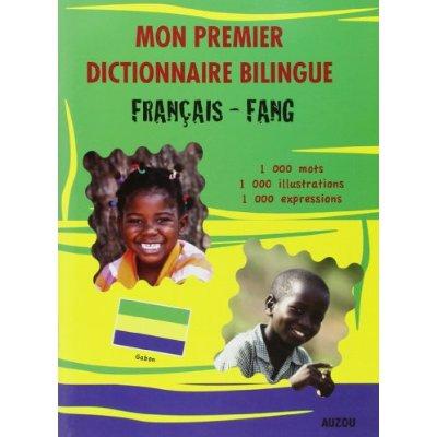 MON PREMIER DICTIONNAIRE BILINGUE FRANCAIS FANG