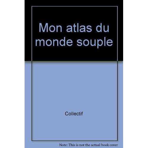 MON ATLAS DU MONDE SOUPLE