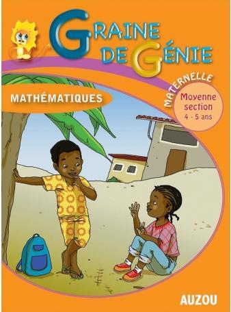 GRAINE DE GENIE MATHEMATIQUES MATERNELLE MOYENNE SECTION 4-5 ANS