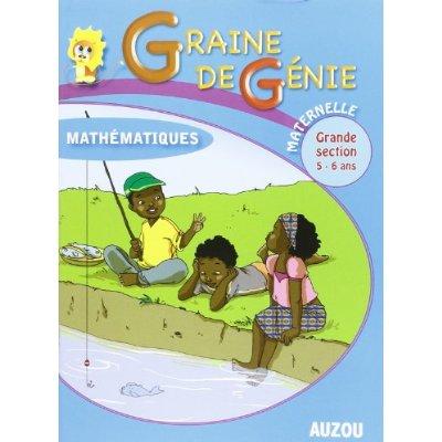 GRAINE DE GENIE MATHEMATIQUES MATERNELLE GRANDE SECTION 5-6 ANS