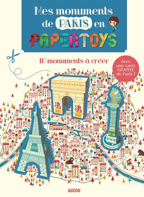 MES MONUMENTS DE PARIS EN PAPERTOYS