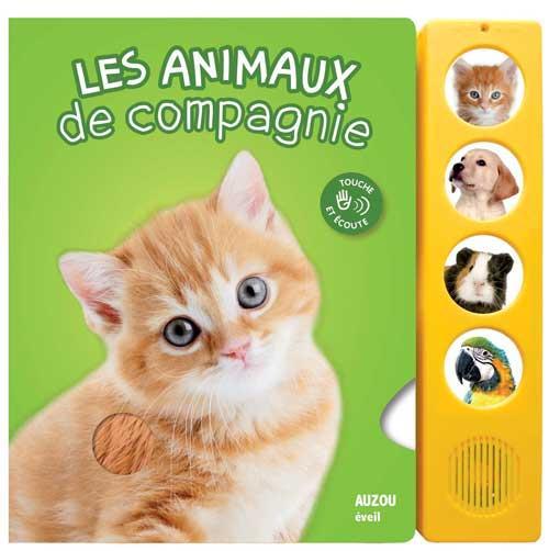 LES ANIMAUX DE COMPAGNIE (COLL. TOUCHE ET ECOUTE) - NOUVELLE EDITION
