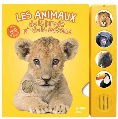 LES ANIMAUX DE LA JUNGLE ET DE LA SAVANE (COLL. TOUCHE ET ECOUTE) - NOUVELLE EDI