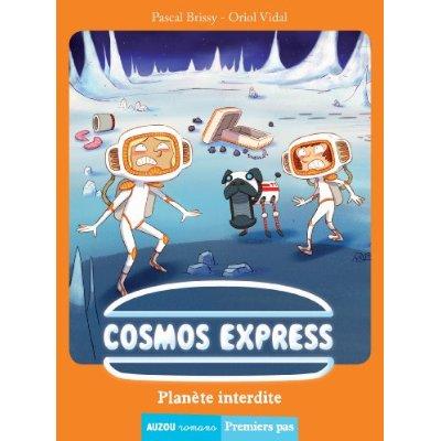 COSMOS EXPRESS - TOME 2 - PLANETE INTERDITE (COLL PREMIERS PAS)