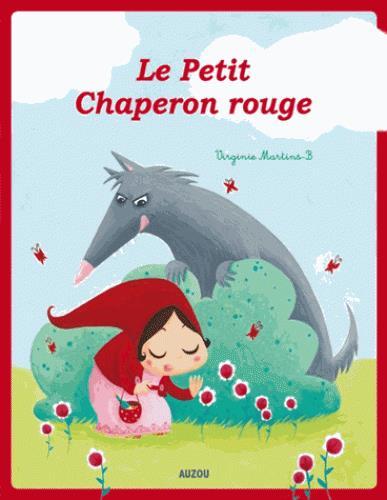 LE PETIT CHAPERON ROUGE - NOUVELLE EDITION