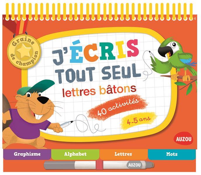 J'ECRIS TOUT SEUL - LETTRES BATONS (COLL. GRAINE DE CHAMPION)