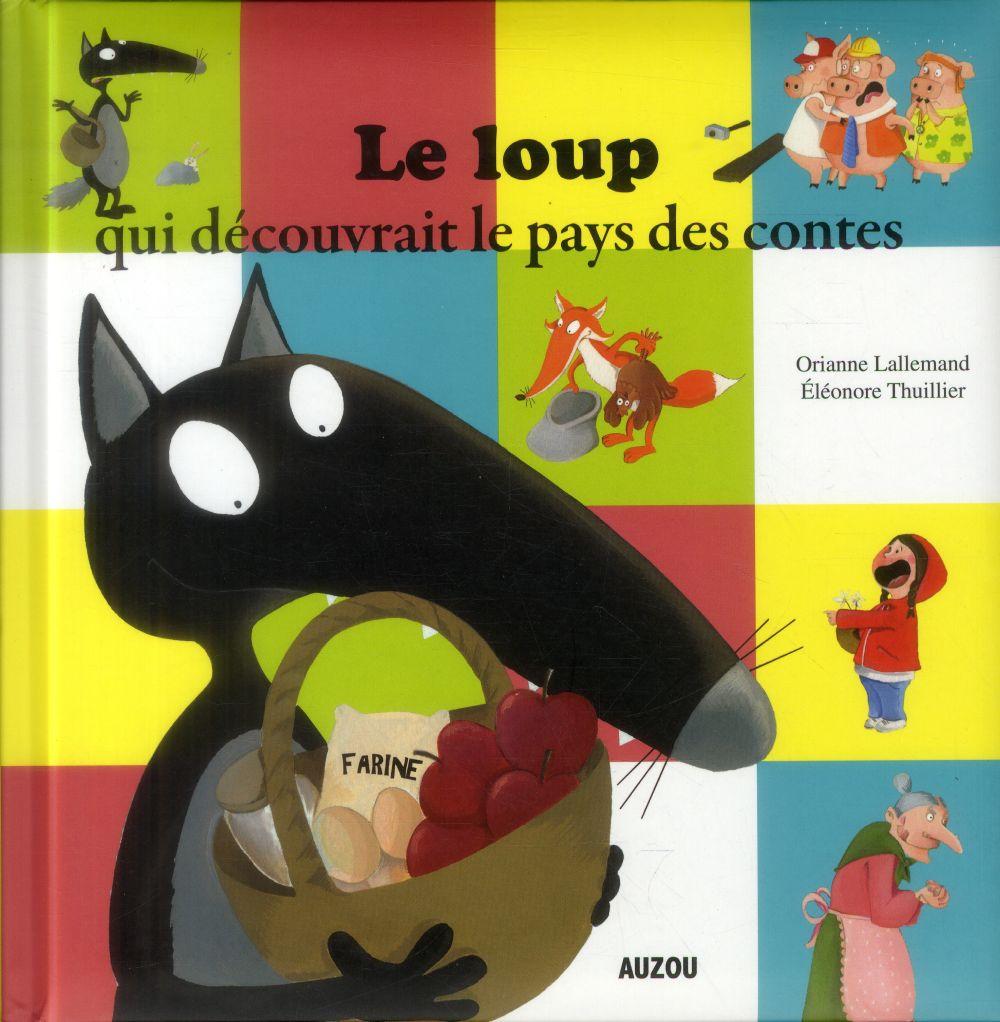 LE LOUP QUI DECOUVRAIT LE PAYS DES CONTES (GRAND FORMAT)