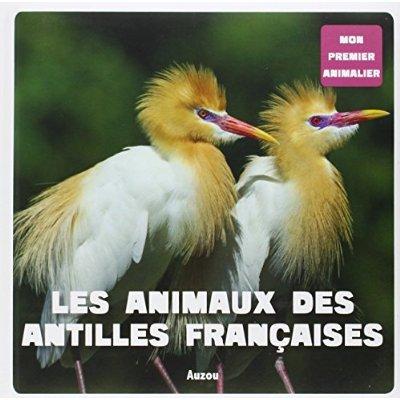 LES ANIMAUX DES ANTILLES FRANCAISES