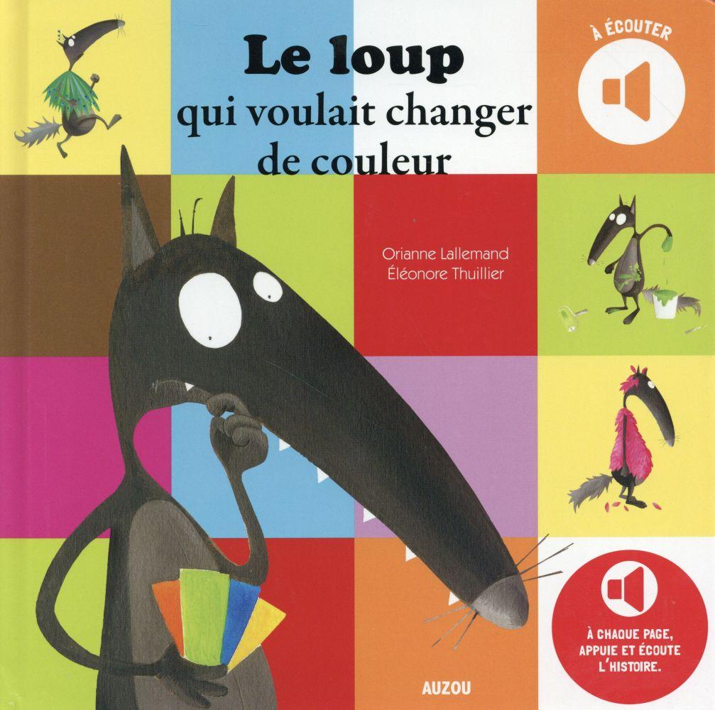 LE LOUP QUI VOULAIT CHANGER DE COULEUR (MES ALBUMS A ECOUTER)