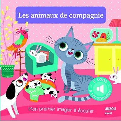 LES ANIMAUX DE COMPAGNIE - NOUVELLE EDITION (COLL. MON PREMIER IMAGIER A ECOUTER