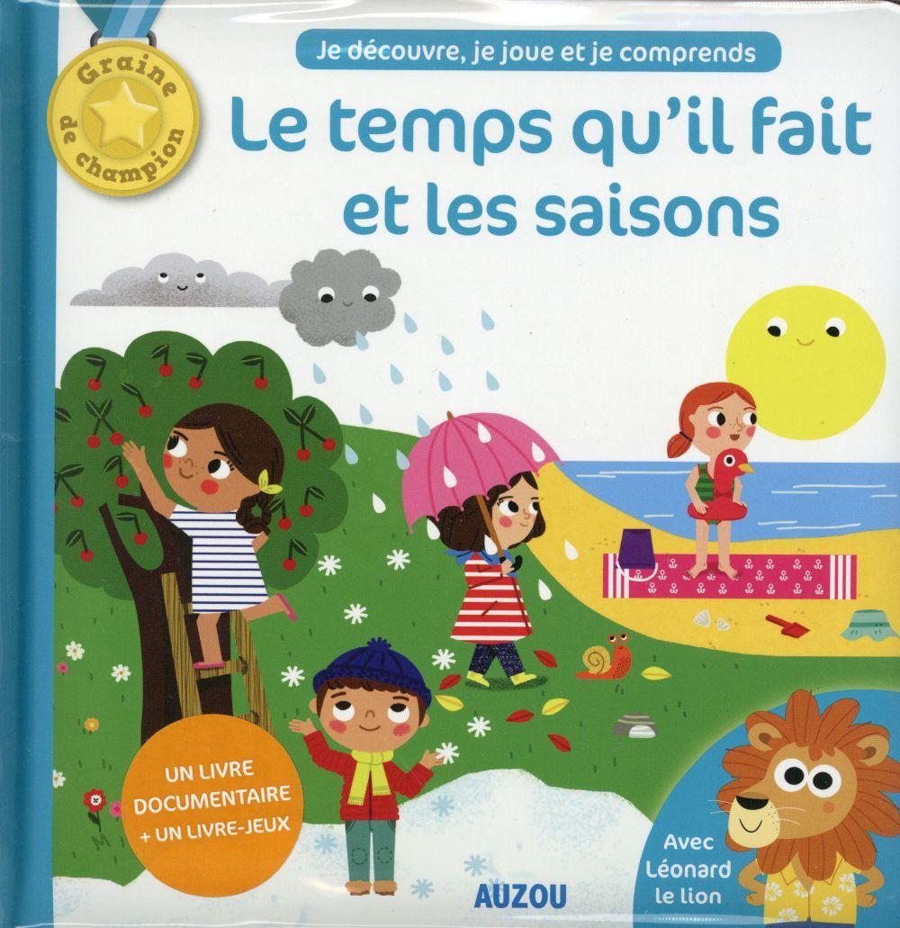 LE TEMPS QU'IL FAIT ET LES SAISONS (COLL. GRAINE DE CHAMPION)