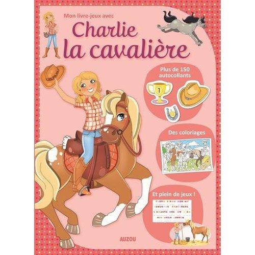MON LIVRE-JEUX AVEC CHARLIE LA CAVALIERE