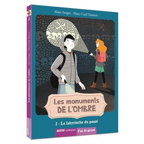 LES MONUMENTS DE L'OMBRE TOME 2 - LE LABYRINTHE DU PASSE (COLL. PAS DE GEANT)