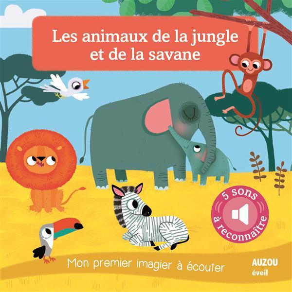LES ANIMAUX DE LA JUNGLE ET DE LA SAVANE - NOUVELLE EDITION (COLL. MON PREMIER I