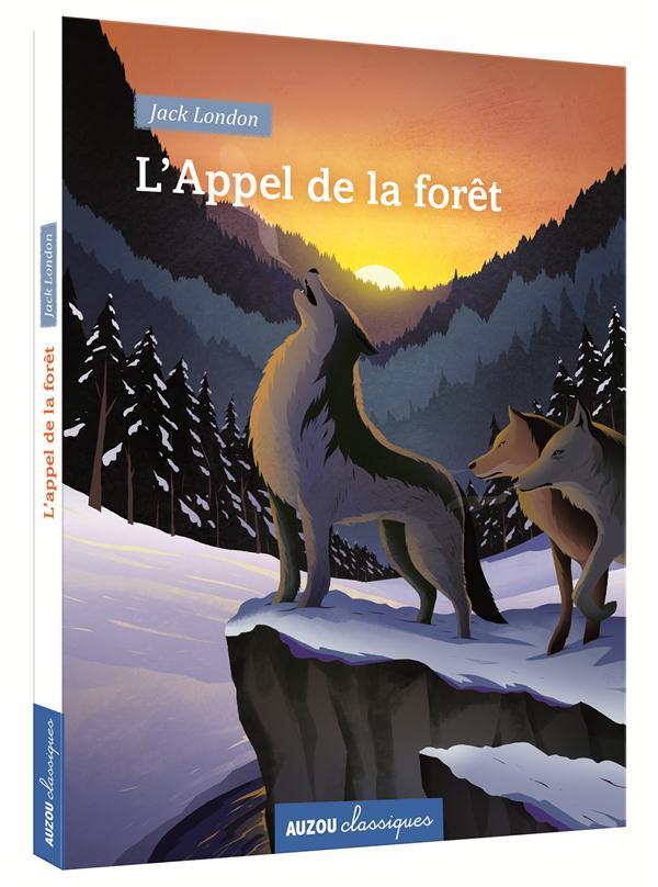 L'APPEL DE LA FORET (COLL. CLASSIQUES)