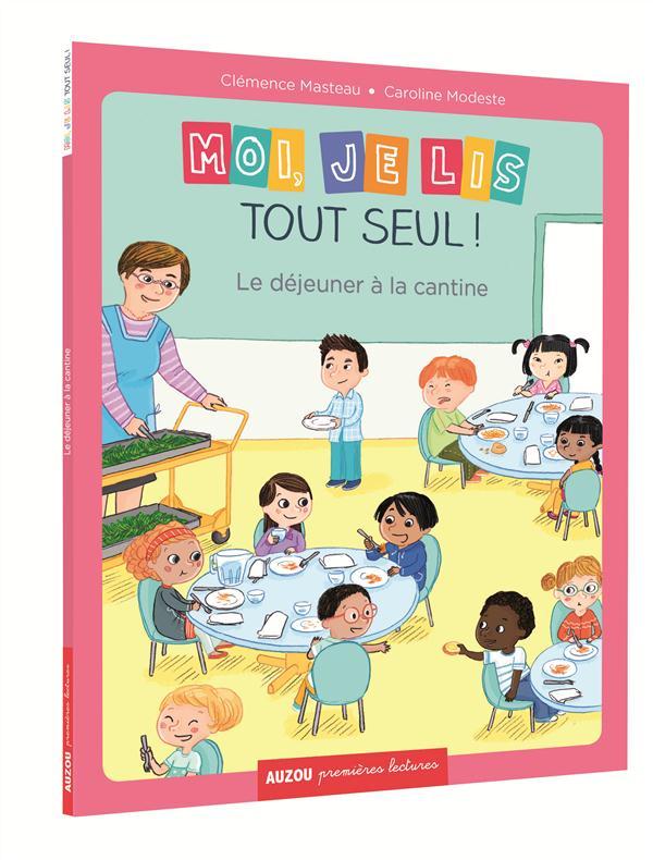 MOI, JE LIS TOUT SEUL - TOME 3- LE DEJEUNER A LA CANTINE NE(COLL. PREMIERES LECT