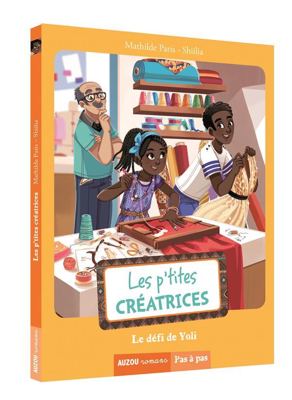 LES P'TITES CREATRICES - TOME 6 -  LE DEFI DE YOLI (COLL. PAS A PAS)