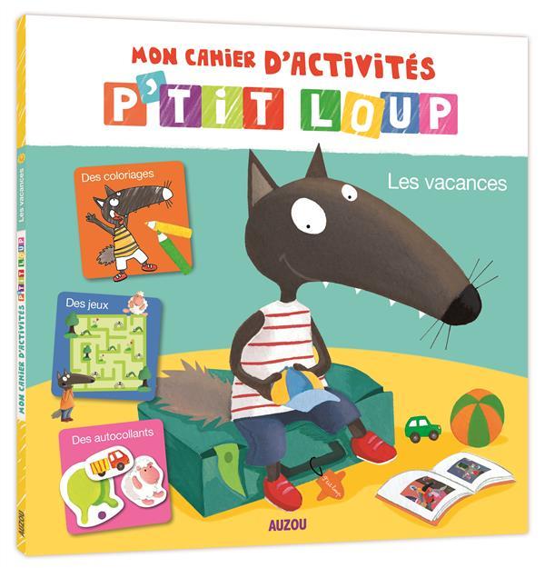 MON CAHIER D'ACTIVITES P'TIT LOUP - LES VACANCES