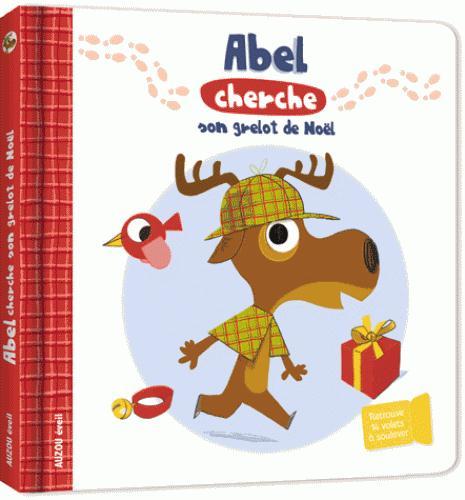 ABEL CHERCHE SON GRELOT DE NOEL (COLL. LIVRE A FLAPS)