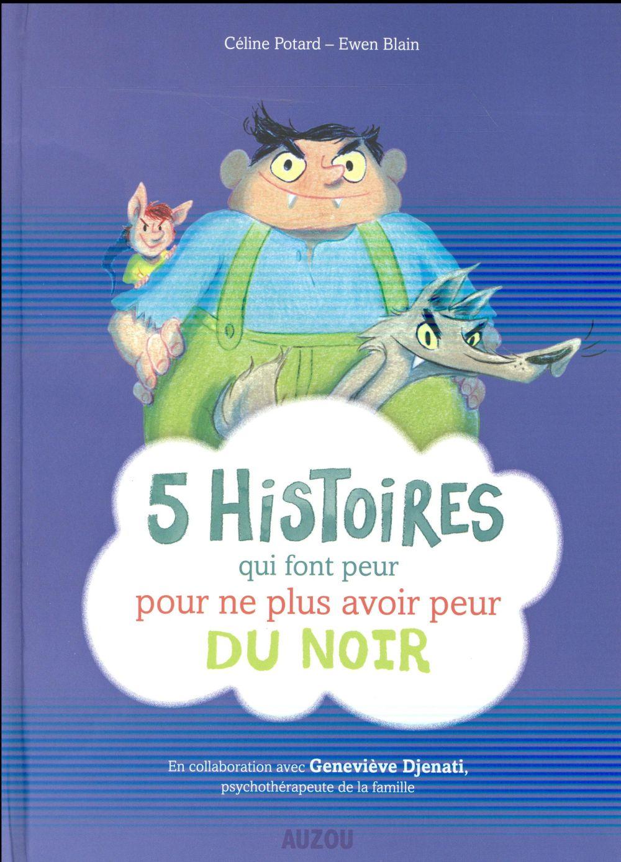 5 HISTOIRES QUI FONT PEUR POUR NE PLUS AVOIR PEUR DU NOIR