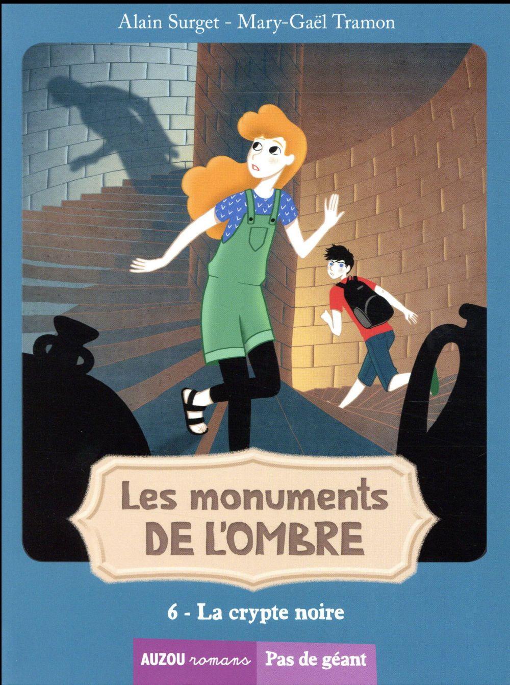 LES MONUMENTS DE L'OMBRE TOME 6 -  LA CRYPTE NOIRE (COLL. PAS DE GEANT)